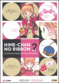 Hime-chan no ribbon. Un fiocco per sognare, un fiocco per cambiare. Vol. 2