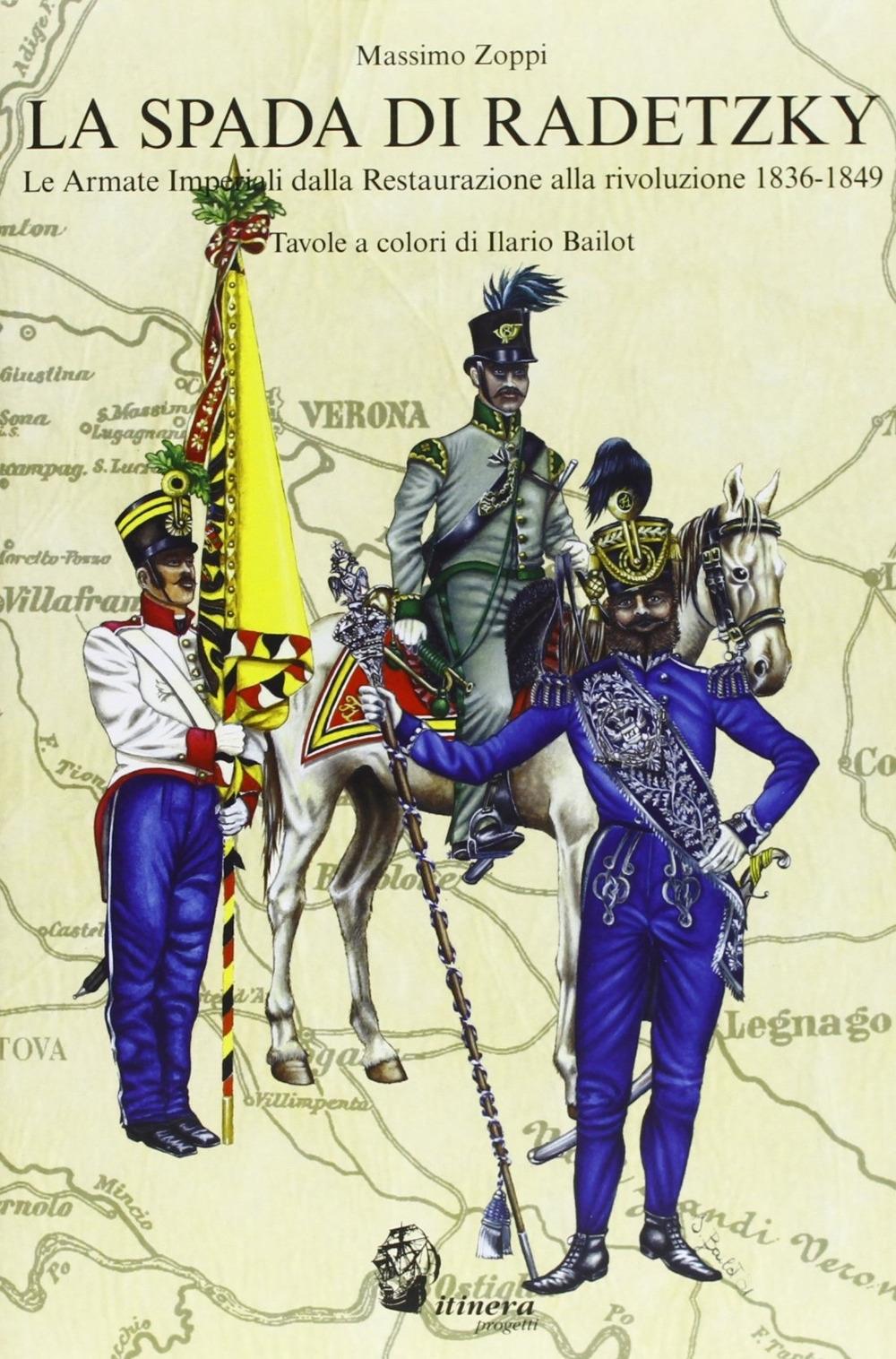La spada di Radetzky. Le armate imperiali dalla Restaurazione alla Rivoluzione 1836-1849