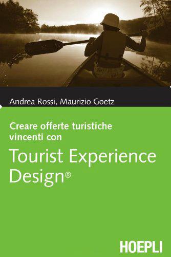 Creare offerte turisiche vincenti con Tourist Experience Design