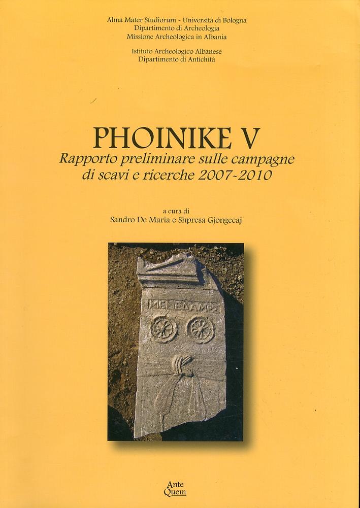 Phoinike V. Rapporto preliminare sulle campagne di scavi e ricerche 2007-2010