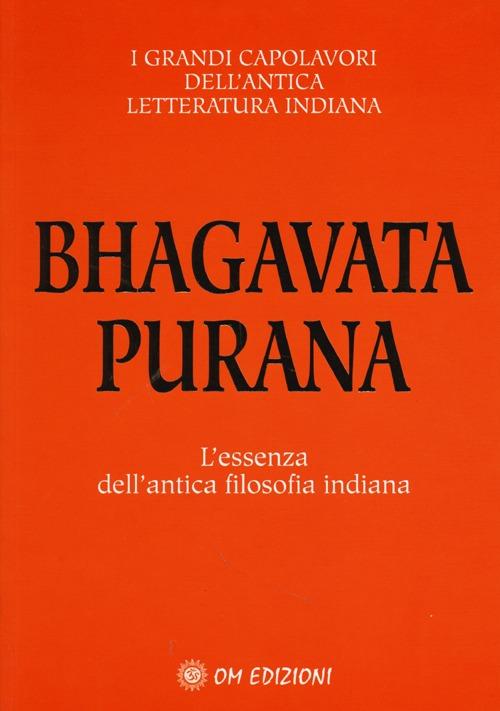 Bhagavata purana. L'essenza dell'antica filosofia indiana