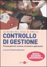Controllo di gestione. Principi generali, tecniche, strumenti, applicazioni