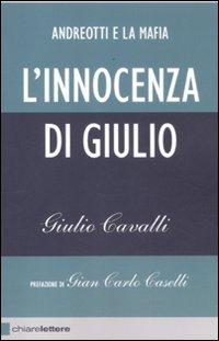 L'innocenza di Giulio. Andreotti e la mafia