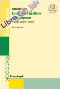 Economia e gestione delle imprese. Principi, schemi, modelli