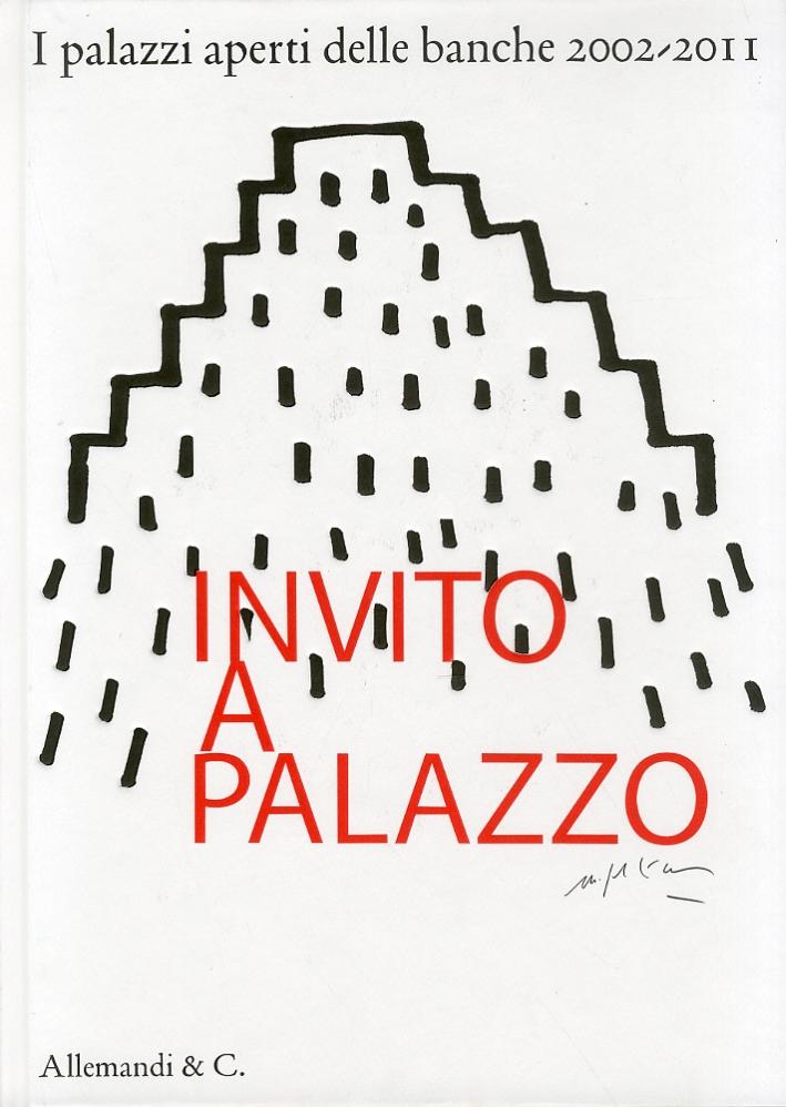 Invito a Palazzo. I palazzi aperti delle banche 2002-2011