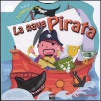 La nave pirata. Ediz. illustrata