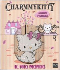 Charmmy Kitty. Il mio mondo. Libro puzzle