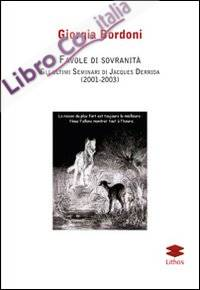 Favole di sovranità. Gli ultimi seminari di Jacques Derrida (2001-2003).