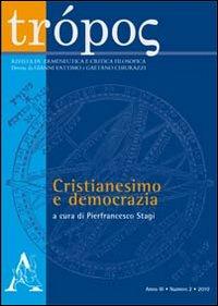 Trópos. Rivista di ermeneutica e critica filosofica (2010). Vol. 2: Cristianesimo e democrazia