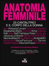 Anatomia femminile. 23 cantautrici e il corpo della donna. Con CD Audio.
