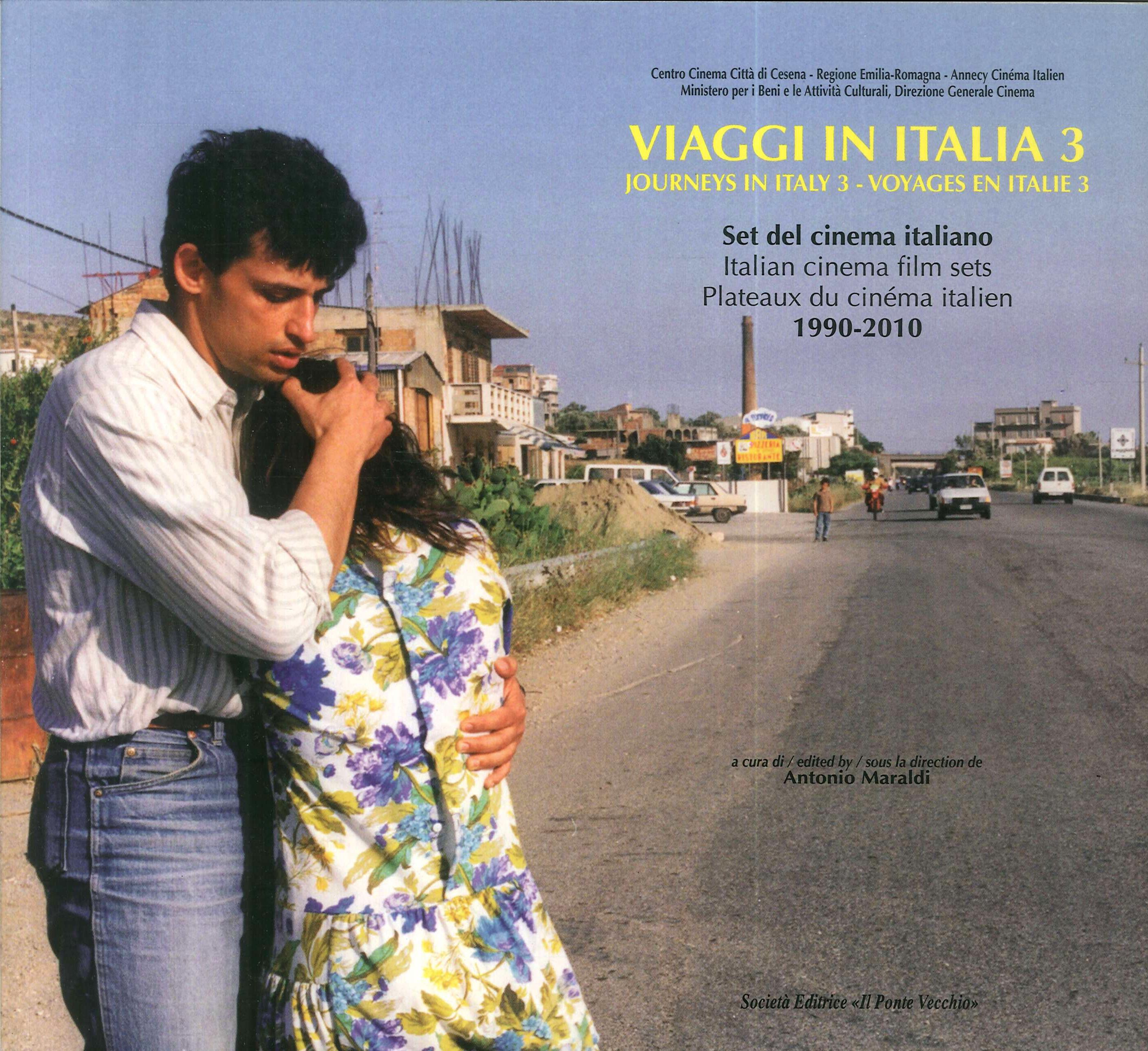 Viaggi in Italia. Set del cinema italiano (1990-2010). Vol. 3. Journeys in Italy. Italian cinema film sets. Voyages en Italie. Plateaux du cinema italien 1990-2010.