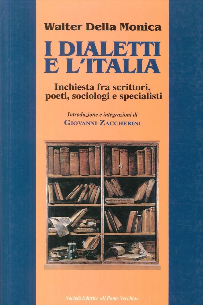 I dialetti e l'Italia, inchiesta fra scrittori, poeti, sociologi e specialisti.