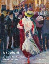 Ida Gerhardi. Deutsche Künstlerinnen in Paris um 1900