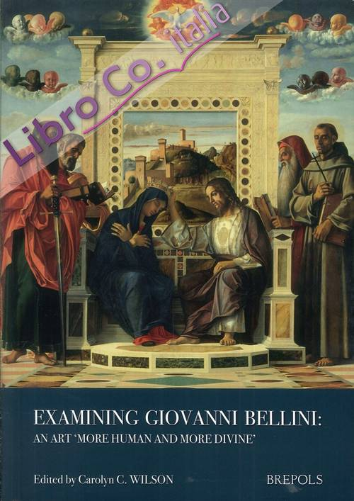 Examining Giovanni Bellini. An Art 'More Human and More Divine'