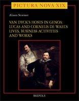 Van Dyck's Hosts in Genoa. Lucas and Cornelis de Wael's Lives, Business Activities and Works.