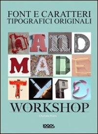 Handmade type workshop. Font e caratteri.