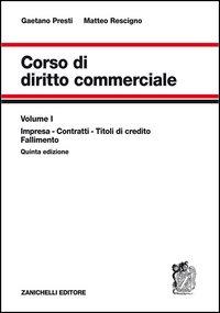 Corso di diritto commerciale. Vol. 1: Impresa, contratti, titoli di credito, fallimento.
