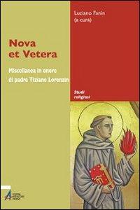 Nova et vetera. Miscellanea in onore di padre Tiziano Lorenzin.