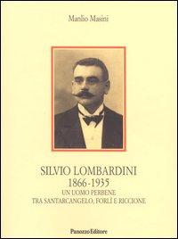 Silvio Lombardini 1866-1935. Un uomo perbene tra Santarcangelo, Forlì e Riccione.