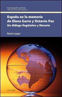 España en la memoria de Elena Garro y Octavio Paz. Un diálogo lingüístico y literario
