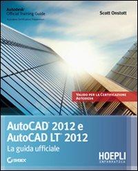 Autocad 2012 e Autocad LT 2012. La guida ufficiale