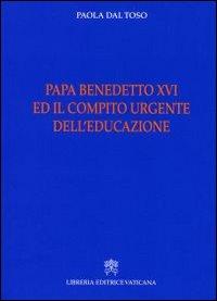 Papa Benedetto XVI e il compito urgente dell'educazione