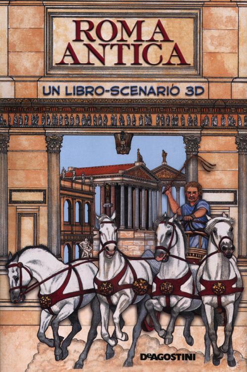 Roma antica. Libro pop-up. Ediz. illustrata