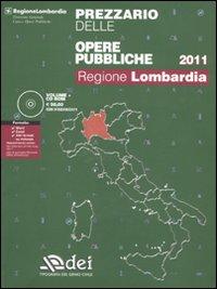 Prezzario delle opere pubbliche 2011. Regione Lombardia. Con CD-ROM