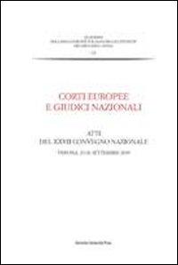 Corti europee e giudici nazionali. Atti del 27° Convegno nazionale (Verona, 25-26 settembre 2009)