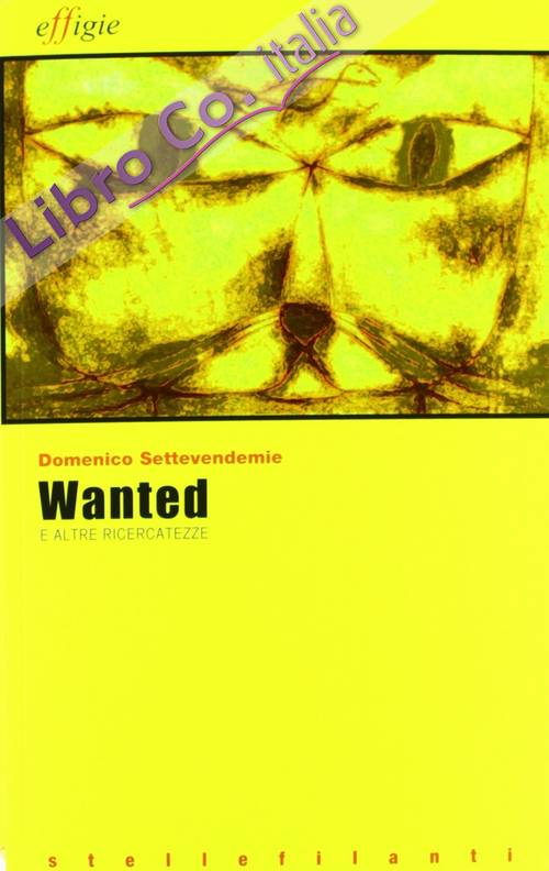 Wanted e altre ricercatezze