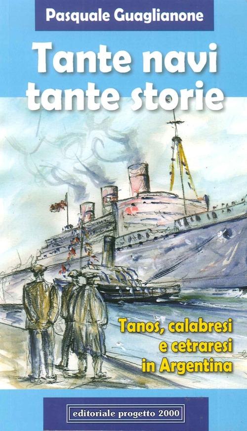 Tante navi, tante storie. Tanos, calabresi cetraresi in Argentina