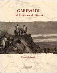 Garibaldi dal Metauro al Titano