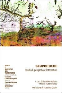 Geopoetiche. Studi di geografia e letteratura