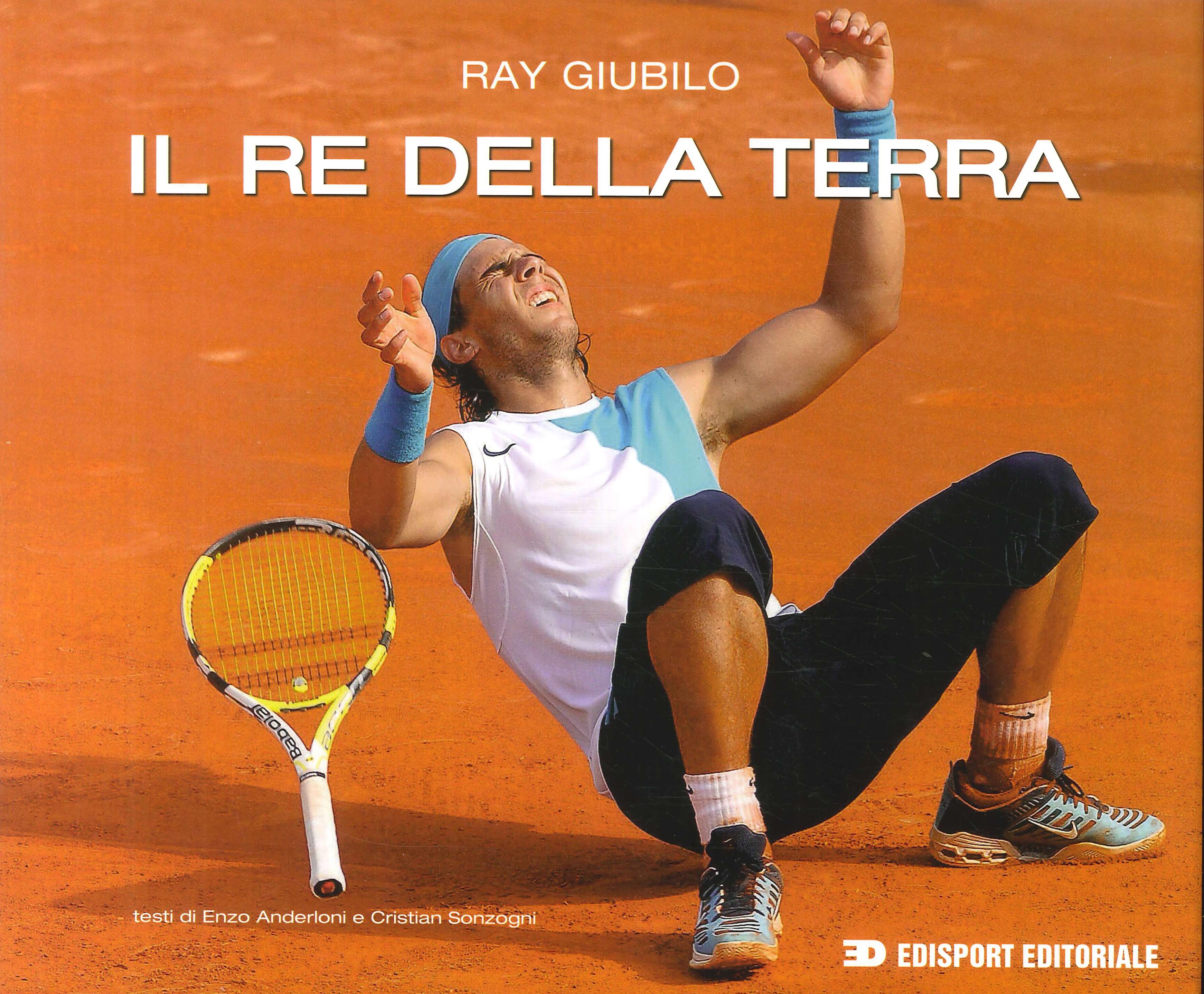 Rafael Nadal. Il re della terra