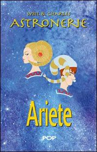 Astronerie. Ariete. Il folle zodiaco di Sybil & Charles