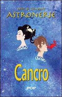 Astronerie. Cancro. Il folle zodiaco di Sybil & Charles