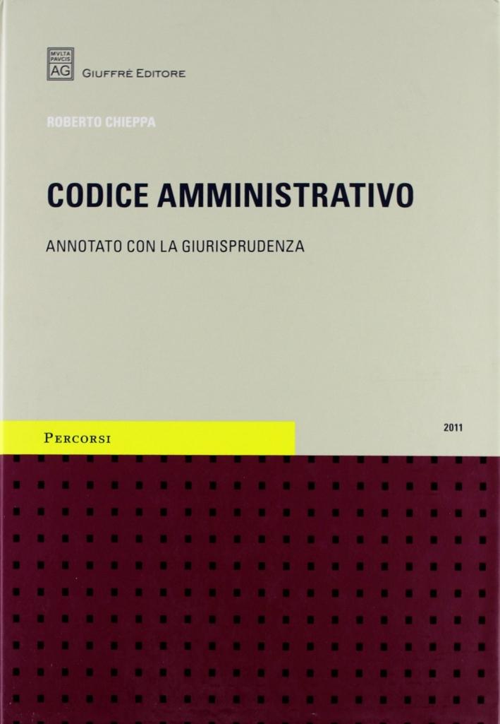 Codice Amministativo. Annotato con la Giurisprudenza