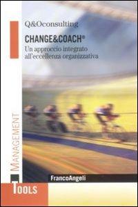 Change&coach. Un approccio integrato all'eccellenza organizzativa