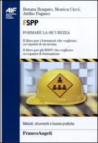 FSPP. Il libro per i formatori che vogliono occuparsi di sicurezza. Il libro per gli RSPP che vogliono occuparsi di formazione