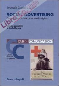 Social advertising. Campagne pubblicitarie per un mondo migliore