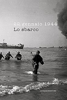 22 gennaio 1944. Lo sbarco. Ediz. illustrata