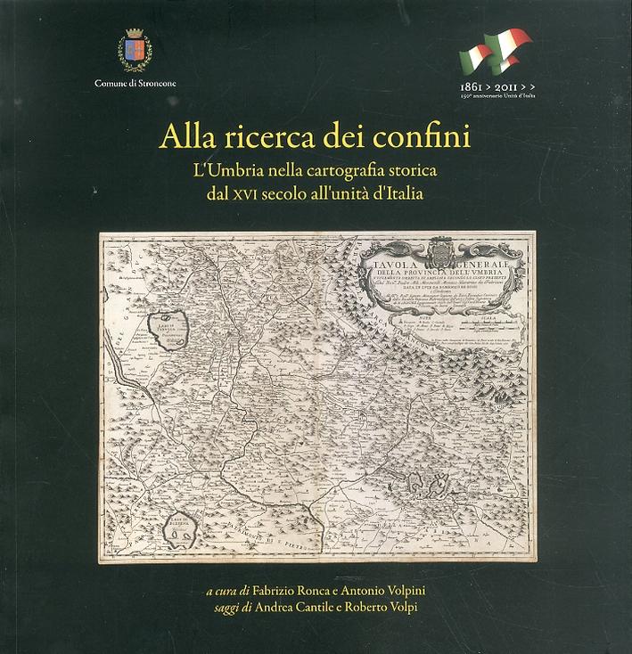Alla ricerca dei confini. L'Umbria nella cartografia storica dal XVI secolo all'unità d'Italia