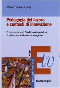Pedagogia del lavoro e contesti di innovazione