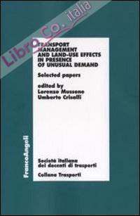 Transport management and land-use effects in presence of unusual demand. Selected papers
