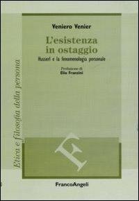 L'esistenza in ostaggio. Husserl e la fenomenologia personale