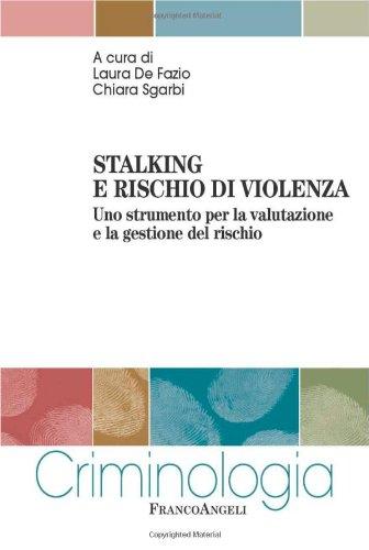 Stalking e rischio di violenza. Uno strumento per la valutazione e la gestione del rischio