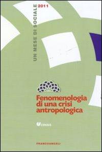 Fenomenologia di una crisi antropologica. Un mese di sociale 2011
