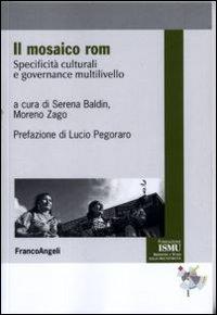 Il mosaico Rom. Specificità culturali e governance multilivello