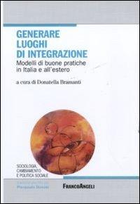 Generare luoghi di integrazione. Modelli di buone pratiche in Italia e all'estero