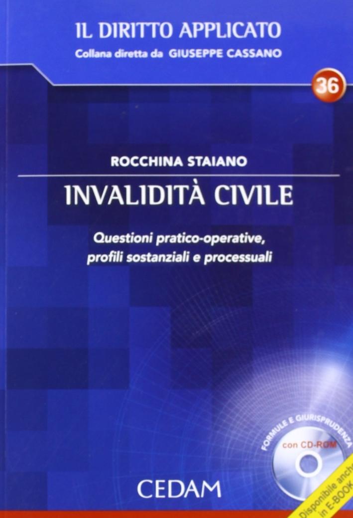 Invalidità civile. Questioni pratico-operative, profili sostanziali e processuali. Con CD-ROM